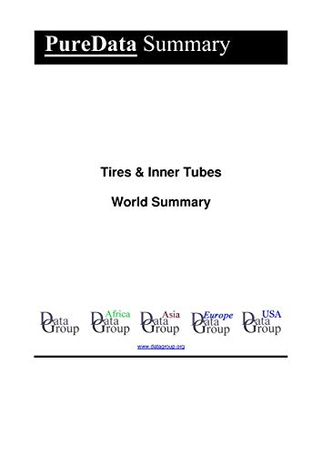 Tires & Inner Tubes World Summary: Market Sector Values & Financials by Country (PureData World Summary Book 5809) (English Edition)