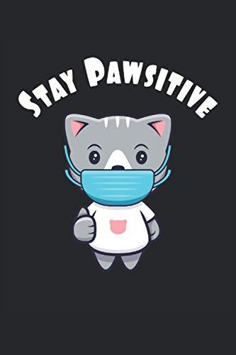 Stay Pawsitive: Lindo gato kawaii con mascarilla gatito regalos cuaderno forrado (formato A5, 15,24 x 22,86 cm, 120 páginas)