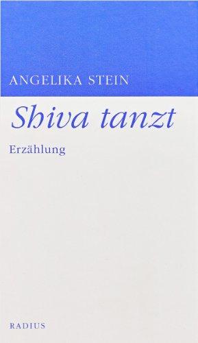 Shiva tanzt: Erzählung