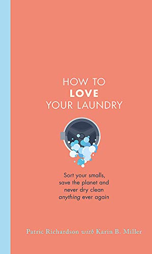 How to Love Your Laundry: Sort y...