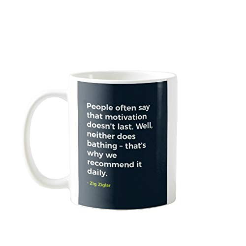 PEOPLE OFTEN SAY THAT MOTIVATION DOESN`T LAST - PERFECT GIFT FOR FRIENDS FATHER MOTHER HUSBAND WIFE FATHER`S DAY MOTHER`S DAY IN CHRISTMAS BIRTHDAY VALENTINE PARTY 11 OZ COFFEE MUG #202671 (People Often Say That Motivation Doesn T Last)