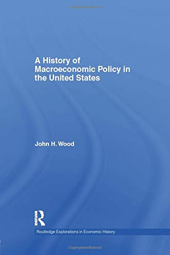 A History of Macroeconomic Policy in the United States (Routledge Explorations in Economics)の詳細を見る