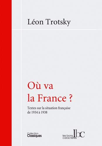Où va la France ? : Textes sur la situation française de 1934 à 1938