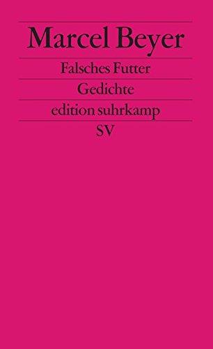 Falsches Futter: Gedichte (edition suhrkamp)
