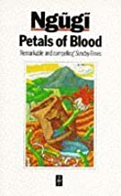Petals of Blood (African Writers Series) by Ngugi wa Thiong'o (10-Sep-1986) Hardcover
