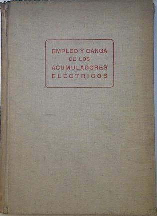 Empleo Y Carga De Los Acumuladores Eléctricos.
