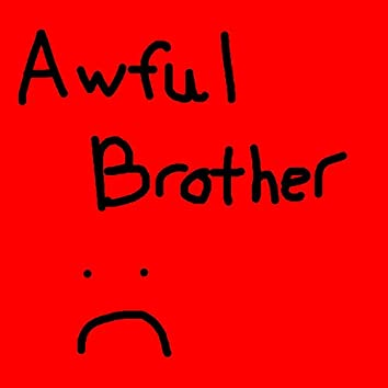 Awful Brother