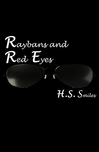 Raybans and Red Eyes (English Edition)
