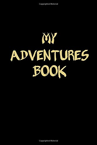My Adventures Book: My Bucket List Journal: Guided Prompt Planner For Keeping Track of Your Adventures | 100 Entries (Insert Your Story)