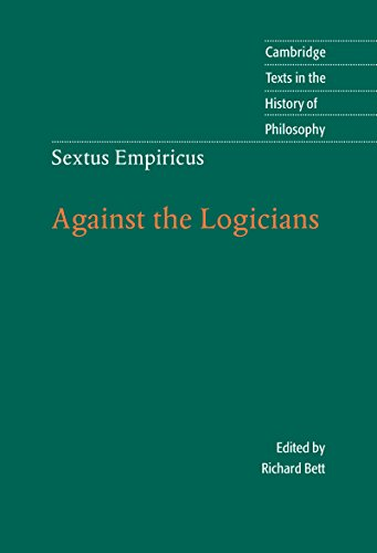 Sextus Empiricus: Against the Logicians (Cambridge Texts in the History of Philosophy)