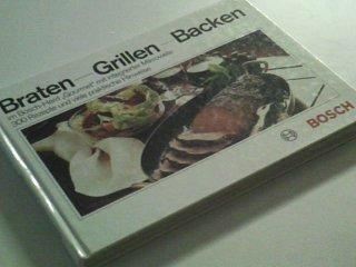 Braten - Grillen - Backen. Im Bosch-Herd