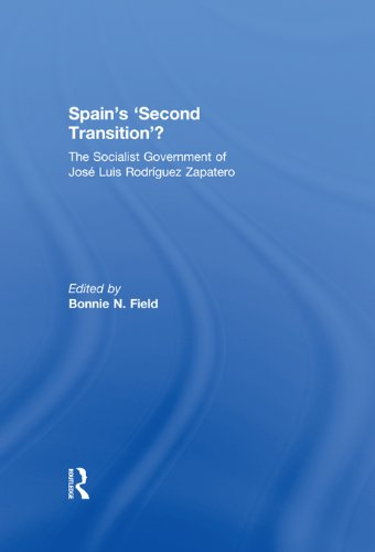 Spain's 'Second Transition'?: The Socialist government of Jose Luis Rodriguez...