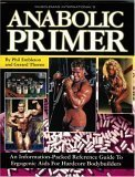 Musclemag International's Anabolic Primer: An Information Packed Reference Guide to Ergogenic Aids for Hardcore Bodybuilders