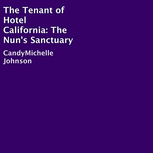 The Tenant of Hotel California: The Nun's Sanctuary audiobook cover art