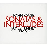 Cage: Sonatas & Interludes 1946-1948 by James Tenney