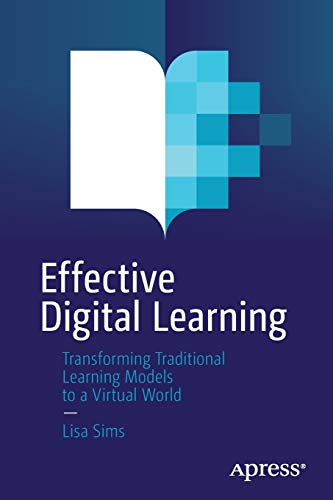 Effective Digital Learning: Transforming Traditional Learning Models to a Virtual World Front Cover