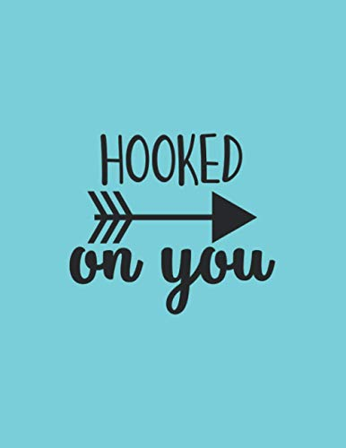 hooked on you: Fishing Journal logbook 8,5x11 inch,102 Page Gift for :young girl friend ghost boys student dad daughter teacher grandma girls kids ... uncle man mom old wife husband girlfriend