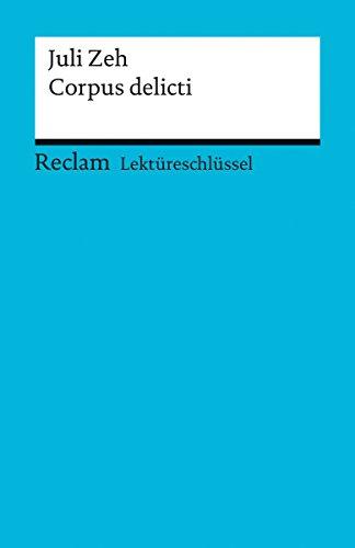 Lektüreschlüssel. Juli Zeh: Corpus delicti: Reclam Lektüreschlüssel