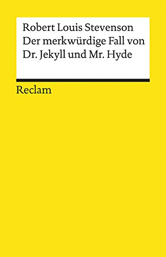 Der merkwürdige Fall von Dr. Jekyll und Mr. Hyde (Reclams Universal-Bibliothek)