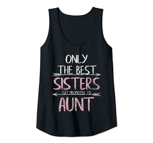 Mujer Camisetas de Only The Best Sisters Get Promoted To Tía Camiseta sin Mangas