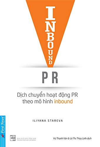 Inbound PR: Dịch chuyển hoạt động PR theo mô hình inbound (English Edition)