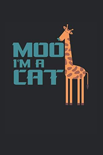 Moo I am a Cat   Giraffe Motiv Zoo Tagebuch: Notizbuch A5 120 Seiten liniert
