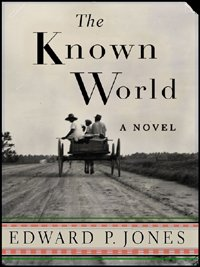 The Known World by [Edward P. Jones]