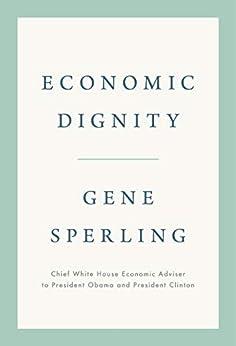 Economic Dignity (English Edition) por [Gene B.  Sperling]