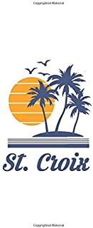 St. Croix: Beach Caribbean Island Notebook Lined Wide Ruled Paper Stylish Diary Vacation Travel Planner 6x9 Inches 120 Pages