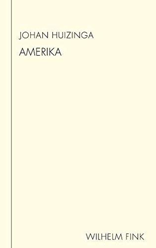 Amerika. Mensch und Masse in Amerika | Amerika - Leben und Denken | Amerika-Tagebuch (Huizinga Schriften)