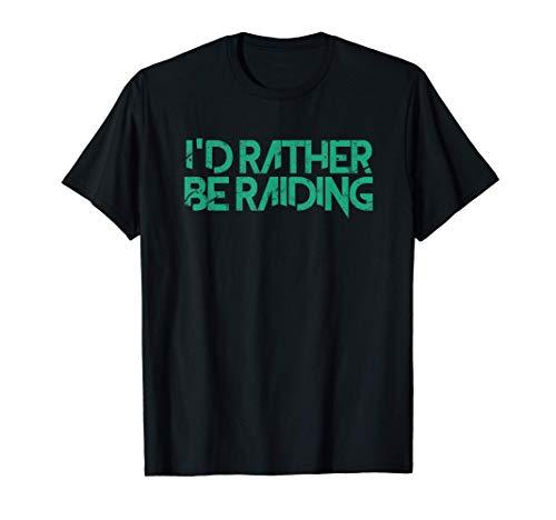 I'd Rather Be Raiding Wow Gaming T-Shirt
