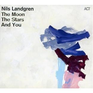 Nils Landgren - The Moon, The Stars and You by Nils Landgren, Michael Wollny, Lars Danielsson, Rasmus Kihlberg, Joe Sample, Jo? (2011) Audio CD