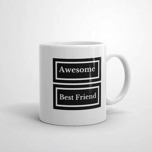 Awesome Best Friend - Taza de cerámica para oficina y hogar, leche de té, cumpleaños para ella o él, 11 onzas