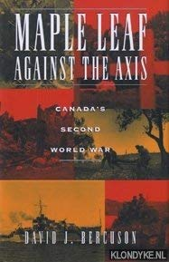 Maple Leaf Against the Axis: Canada's Second World War