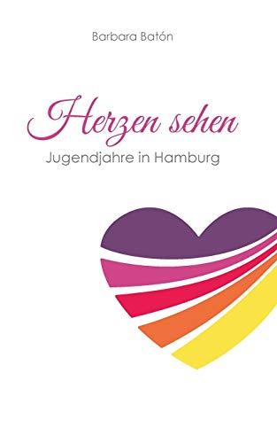 Herzen sehen: Jugendjahre in Hamburg