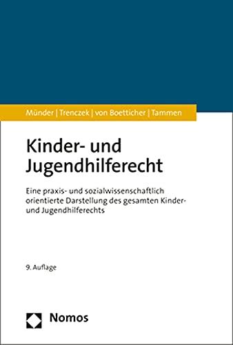 Kinder- und Jugendhilferecht: Eine praxis- und sozialwissenschaftlich orientierte Darstellung des gesamten Kinder- und Jugendhilferechts