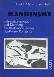 Kandinsky - Bühnenkomposition und Dichtung als Realisation seines Synthese-Konzepts