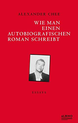 Wie man einen autobiografischen Roman schreibt: Essays (German Edition)