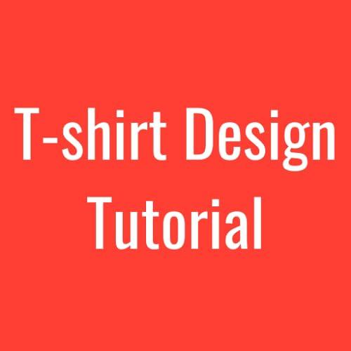 T-shirt Design Tutorial