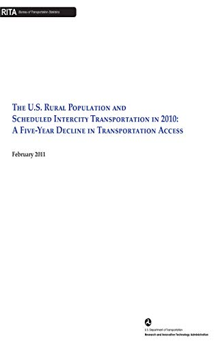 The U.S. Rural Population and Scheduled Intercity Transportation in 2010: A Five-Year Decline in Tra