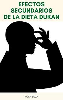 Efectos Secundarios De La Dieta Dukan : Fases De Dieta Dukan - ¿Qué Es Una Dieta Dukan? - ¿Cómo Funciona El Plan De Dukan Diet? - Libro De La Dieta Dukan de [Fofa  Zoza]