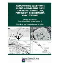 Metamorphic Conditions Along Convergent Plate Junctions: Mineralogy, Petrology, Geochemistry, and Tectonics