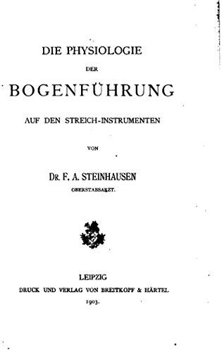 Die Physiologie der Bogenführung auf den Streich-instrumenten