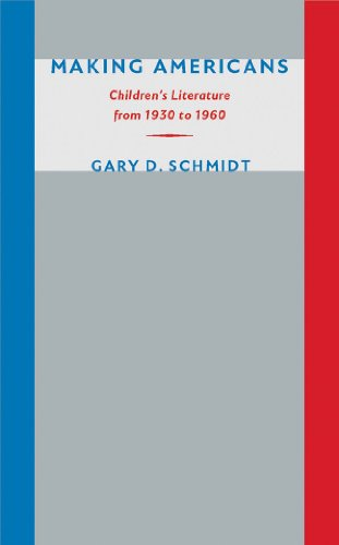Download Making Americans: Children's Literature from 1930 to 1960 1609381920