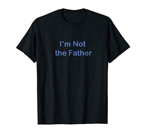 Lesbian Couple I'm Pregnant I'm Not the Father T-Shirt