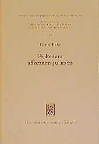 Psalterium affectuum palaestra: Prologomena zu einer Theologie des Psalters (Hermeneutische Untersuchungen zur Theologie, Band 33)
