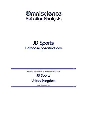 JD Sports - United Kingdom: Retailer Analysis Database Specifications (Omniscience Retailer Analysis - United Kingdom Book 51091) (English Edition)