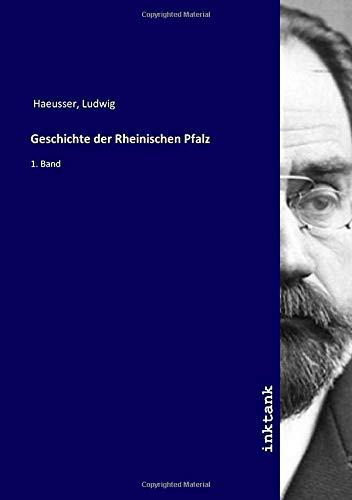 Geschichte der Rheinischen Pfalz: 1. Band