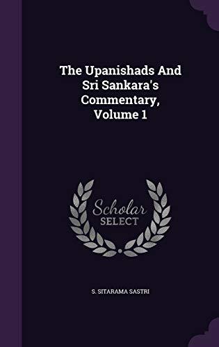 The Upanishads And Sri Sankara's Commentary, Volume 1