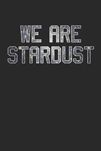 "WE ARE STARDUST: Astronomy Nature Stars & Galaxy Notebook (6x9"") 